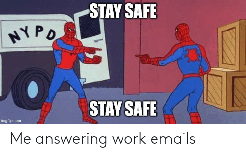 Emails: Me answering work emails