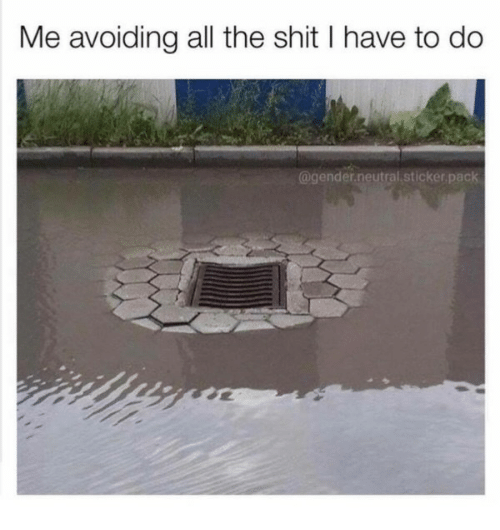 Shit, All The, and Gender: Me avoiding all the shit I have to do  @gender.neutral stickerpack