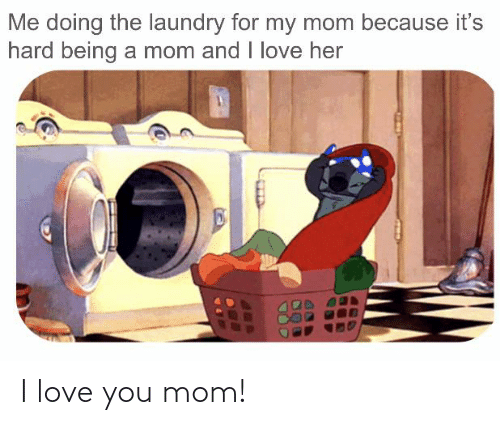Laundry, Love, and I Love You: Me doing the laundry for my mom because it's  hard being a mom and I love her I love you mom!