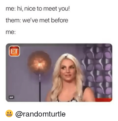 Funny, Gif, and Nice: me: hi, nice to meet you!  them: we've met before  me:  ET  GIF 😬 @randomturtle