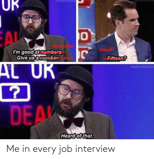 Job interview: Me in every job interview