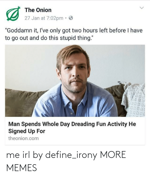Irony: me irl by define_irony MORE MEMES