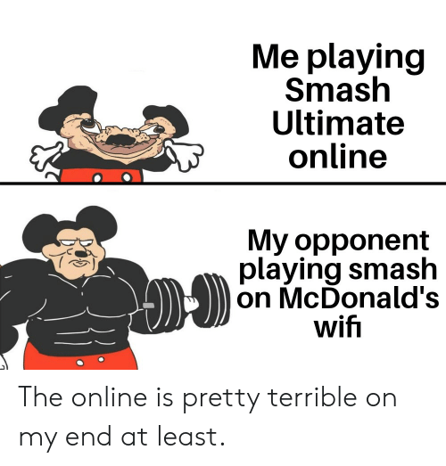 Smash Ultimate: Me playing  Smash  Ultimate  online  My opponent  playing smash  on McDonald's  wifi The online is pretty terrible on my end at least.