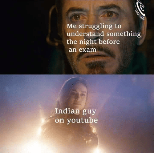youtube.com, Marvel, and Indian: Me struggling to  understand something  the night before  an exam  Indian guy  on youtube  MARVEL  SHIELDFOSTING
