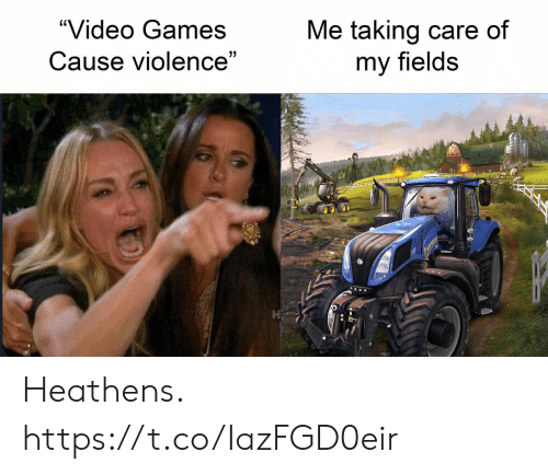 "Fields: Me taking care of  ""Video Games  Cause violence""  my fields Heathens. https://t.co/IazFGD0eir"