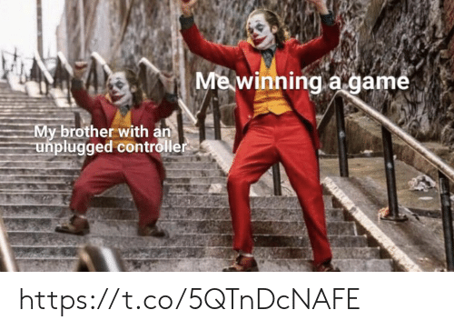 Memes, Game, and A Game: Me winning a game  My brother with an  unplugged controller https://t.co/5QTnDcNAFE
