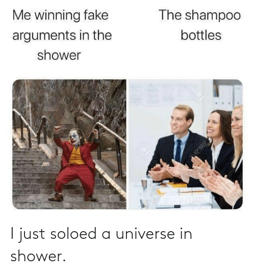 universe: Me winning fake  The shampoo  arguments in the  bottles  shower  123RF I just soloed a universe in shower.