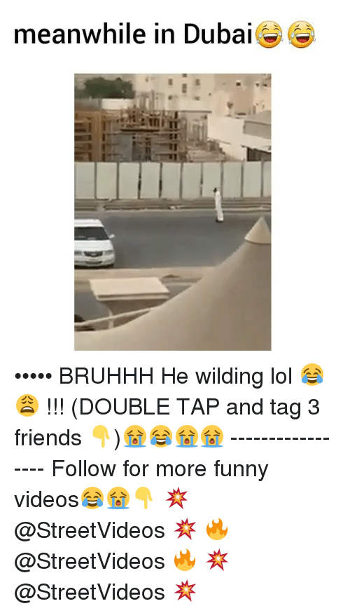 Meanwhile In Dubai: meanwhile in Dubai ••••• BRUHHH He wilding lol 😂😩 !!! (DOUBLE TAP and tag 3 friends 👇)😭😂😭😭 ----------------- Follow for more funny videos😂😭👇 💥 @StreetVideos 💥 🔥 @StreetVideos 🔥 💥 @StreetVideos 💥