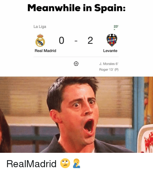 """Memes, Real Madrid, and Roger: Meanwhile in Spain:  La Liga  23'  0  2  Real Madrid  Levante  J. Morales 6""""  Roger 13' (P) RealMadrid 🙄🤦♂️"""