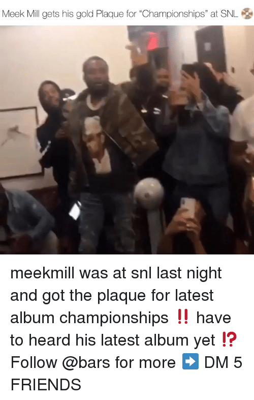 "Meek Mill: Meek Mill gets his gold Plaque for ""Championships"" at SNL 옹 meekmill was at snl last night and got the plaque for latest album championships ‼️ have to heard his latest album yet ⁉️ Follow @bars for more ➡️ DM 5 FRIENDS"