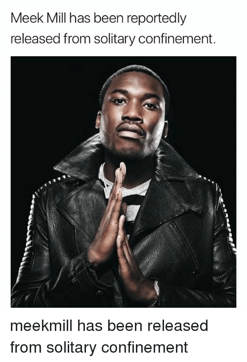Meek Mill, Memes, and Meekmill: Meek Mill has been reportedly  released from solitary confinement. meekmill has been released from solitary confinement