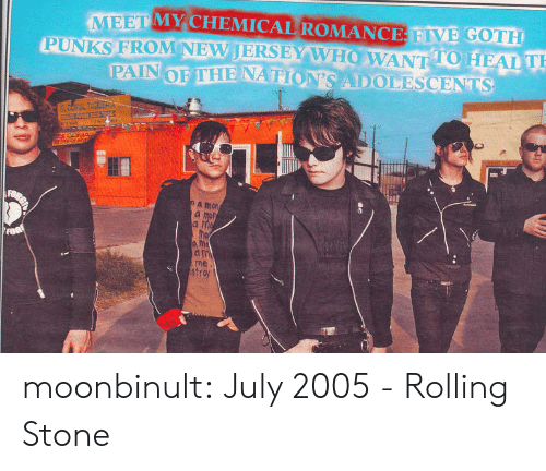 Tumblr, Blog, and Rolling Stone: MEET MY CHEMICAL ROMANCE FIVE GOTH  PUNKS FROM NEVJERSEY W HOW ANT 10 HEAL  TO T  a mon  a mon  ne  str moonbinult:   July 2005 - Rolling Stone