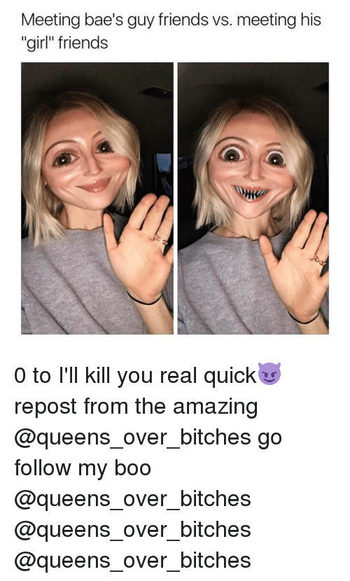 "Girls Friends: Meeting bae's guy friends vs. meeting his  ""girl"" friends 0 to I'll kill you real quick😈 repost from the amazing @queens_over_bitches go follow my boo @queens_over_bitches @queens_over_bitches @queens_over_bitches"
