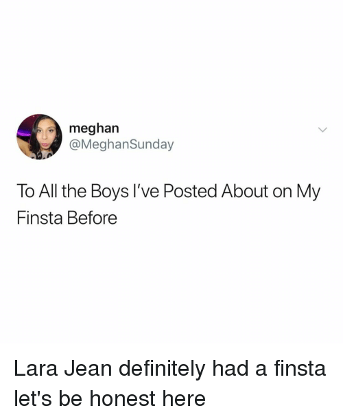 Definitely, Relatable, and All The: meghan  @MeghanSunday  To All the Boys I've Posted About on My  Finsta Before Lara Jean definitely had a finsta let's be honest here