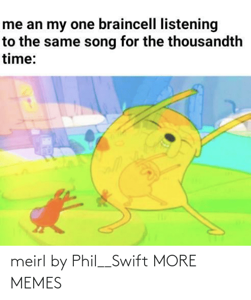 swift: meirl by Phil__Swift MORE MEMES