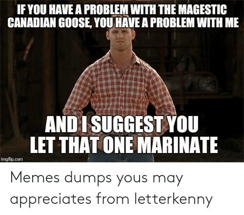 Letterkenny: Memes dumps yous may appreciates from letterkenny