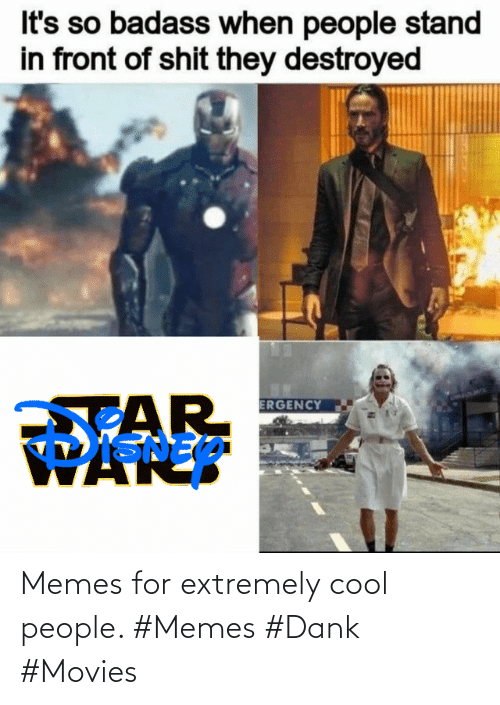 Memes For: Memes for extremely cool people. #Memes #Dank #Movies