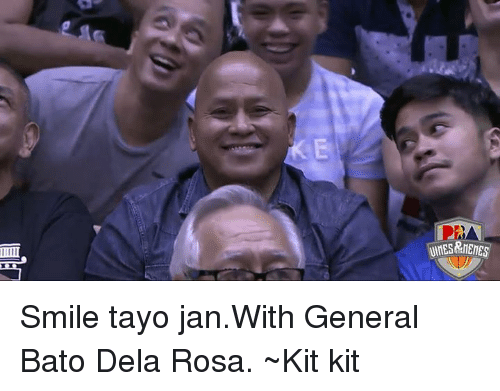 Meme Smile: MEMES Smile tayo jan.With General Bato Dela Rosa.  ~Kit kit