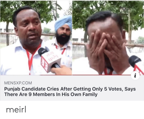 Candidate: MENSXP.COM  Punjab Candidate Cries After Getting Only 5 Votes, Says  There Are 9 Members In His Own Family meirl
