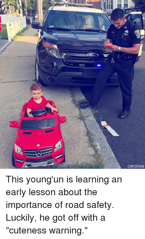 """Cori: Mercedes-Benz  CORI DEVAN This young'un is learning an early lesson about the importance of road safety. Luckily, he got off with a """"cuteness warning."""""""