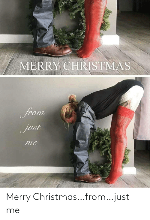 Merry Christmas: MERRY CHRISTMAS  from  just Merry Christmas…from…just me