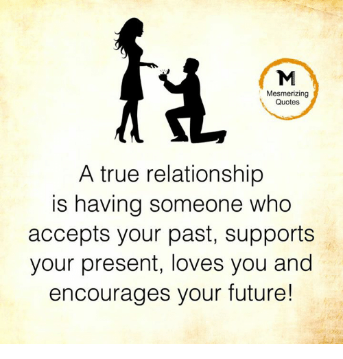 Mesmerizing Quotes a True Relationship Is Having Someone Who