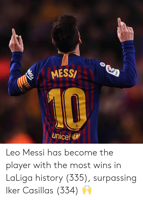 Memes, History, and Messi: MESS/  unicef Leo Messi has become the player with the most wins in LaLiga history (335), surpassing Iker Casillas (334) 🙌