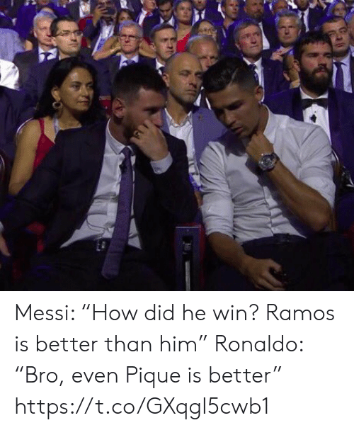 """Soccer, Messi, and Ronaldo: Messi: """"How did he win? Ramos is better than him""""  Ronaldo: """"Bro, even Pique is better"""" https://t.co/GXqgI5cwb1"""