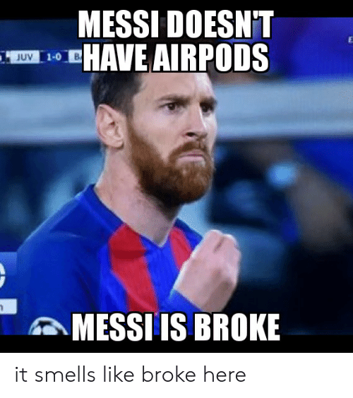 MESSI DOESN'T HAVE AIRPODS JUV MESSI IS BROKE It Smells Like