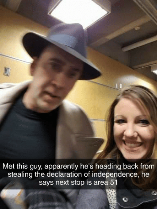Apparently, Declaration of Independence, and Back: Met this guy, apparently he's heading back from  stealing the declaration of independence, he  says next stop is area 51