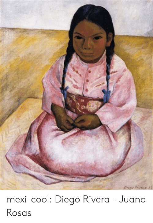 Tumblr, Blog, and Cool: mexi-cool:  Diego Rivera - Juana Rosas