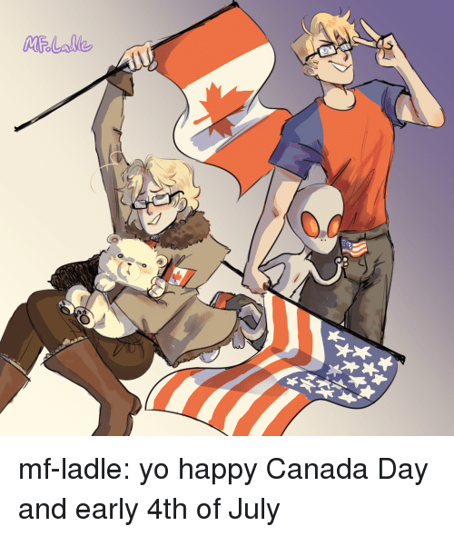 4th of July: mf-ladle:  yo happy Canada Day and early 4th of July