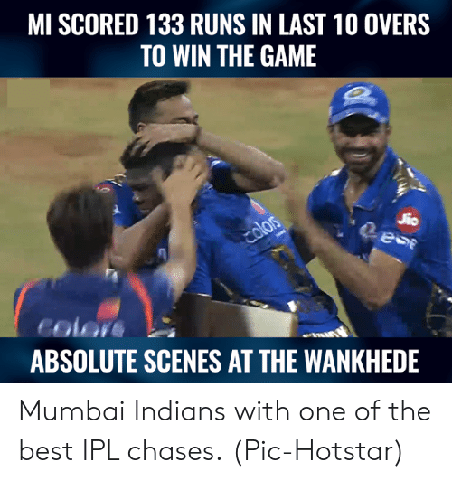 indians: MI SCORED 133 RUNS IN LAST 10 OVERS  TO WIN THE GAME  2  color  ABSOLUTE SCENES AT THE WANKHEDE Mumbai Indians with one of the best IPL chases.  (Pic-Hotstar)