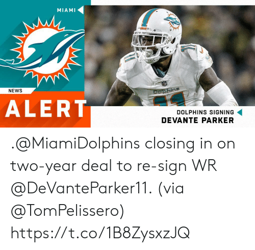 Memes, News, and Dolphins: MIAMI  NEWS  ALERT  DOLPHINS SIGNING  DEVANTE PARKER .@MiamiDolphins closing in on two-year deal to re-sign WR @DeVanteParker11. (via @TomPelissero) https://t.co/1B8ZysxzJQ