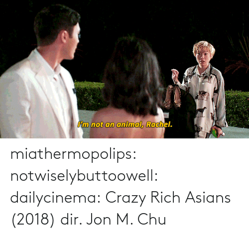 What Am I: miathermopolips:  notwiselybuttoowell:  dailycinema:  Crazy Rich Asians (2018) dir. Jon M. Chu