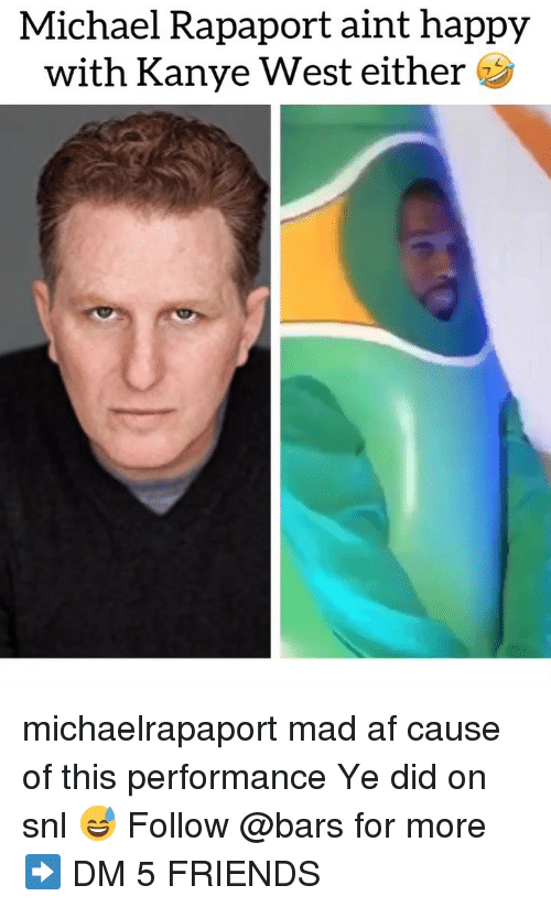 SNL: Michael Rapaport aint happy  with Kanye West either michaelrapaport mad af cause of this performance Ye did on snl 😅 Follow @bars for more ➡️ DM 5 FRIENDS