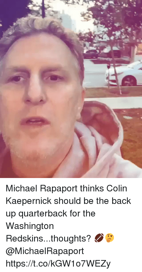 Colin Kaepernick: Michael Rapaport thinks Colin Kaepernick should be the back up quarterback for the Washington Redskins...thoughts? 🏈🤔 @MichaelRapaport https://t.co/kGW1o7WEZy