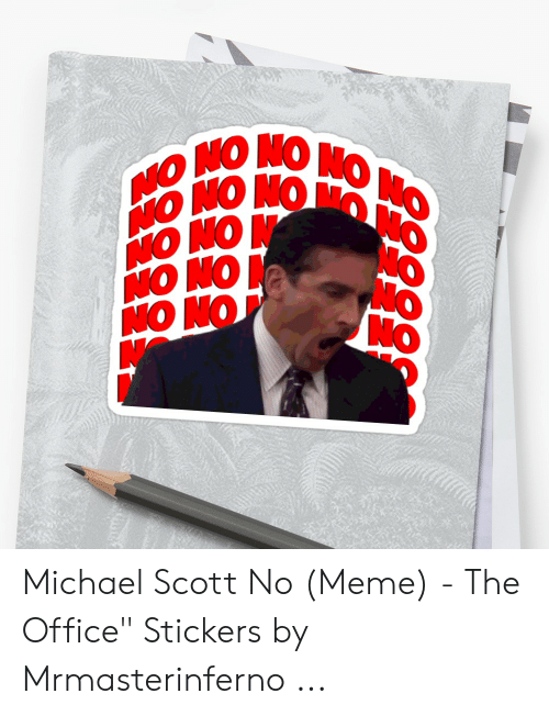 """Meme The Office: Michael Scott No (Meme) - The Office"""" Stickers by Mrmasterinferno ..."""