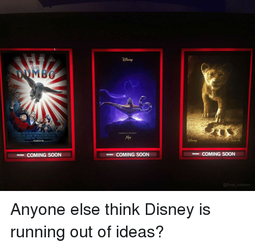 Disney, Imax, and Soon...: MICHAFL  AT  RRELL  DVITO  NE  CHOOSE WISELY  Mey  İHRRALD 30 MARCH 29  AND IMAX  JULY 19  COMING SOON  COMING SOON  Harhes COMING SOON  Harkns  Harkans  @Evan_keleven Anyone else think Disney is running out of ideas?