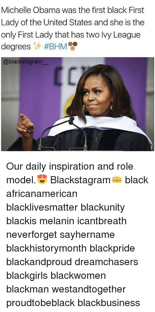 Dreamchasers: Michelle Obama was the first black First  Lady of the United States and she is the  only First Lady that has two lvy League  degrees #BHM  @blackstagram Our daily inspiration and role model.😍 Blackstagram👑 black africanamerican blacklivesmatter blackunity blackis melanin icantbreath neverforget sayhername blackhistorymonth blackpride blackandproud dreamchasers blackgirls blackwomen blackman westandtogether proudtobeblack blackbusiness