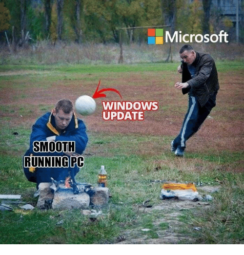 Memes, Microsoft, and Smooth: Microsoft  WINDOWS  UPDATE  SMOOTH  RUNNING PC