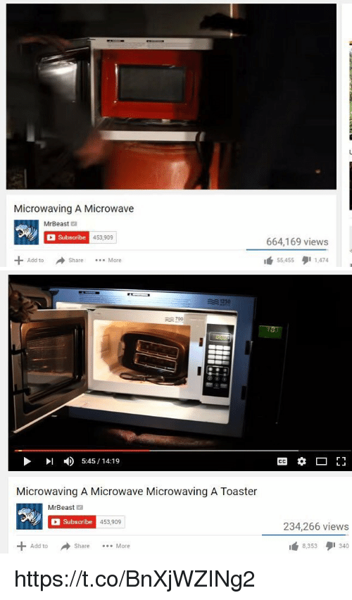 Add, Microwave, and Share: Microwaving A Microwave  MrBeast  Subscribe  453,909  664,169 views  +Add to  → Share  More  1 55,455タ11.474   XA1250  Ax 700  I 5:45/14:19  Microwaving A Microwave Microwaving A Toaster  MrBeast  Subscribe  453,909  234,266 views  toShare  ShareMore  8353340 https://t.co/BnXjWZINg2