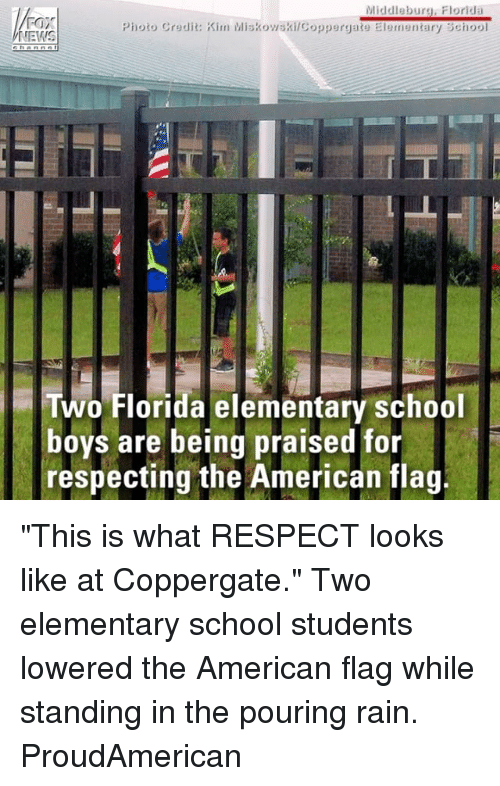 """Flagging: Middleburg, Florida  Photo Credit: Kim MiskowskilCopperyate Elementary School  NEWS  Two Florida elementary school  boys are being praised for  respecting the American flag. """"This is what RESPECT looks like at Coppergate."""" Two elementary school students lowered the American flag while standing in the pouring rain. ProudAmerican"""