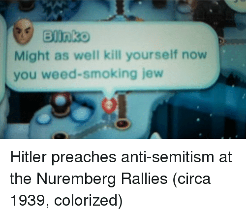 Smoking, Weed, and Hitler: Might as well kill yourself now  you weed-smoking jew Hitler preaches anti-semitism at the Nuremberg Rallies (circa 1939, colorized)