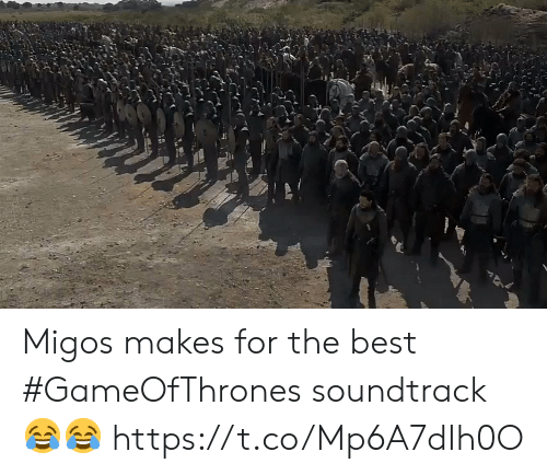 gameofthrones: Migos makes for the best #GameOfThrones soundtrack 😂😂 https://t.co/Mp6A7dIh0O