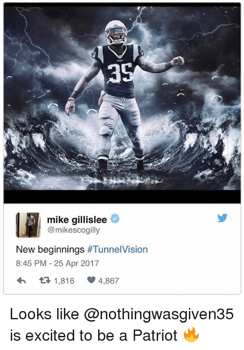 Tunnel Vision: mike gillislee  @mikescogilly  New beginnings  #Tunnel Vision  8:45 PM 25 Apr 2017  t 1,816  4,867 Looks like @nothingwasgiven35 is excited to be a Patriot 🔥