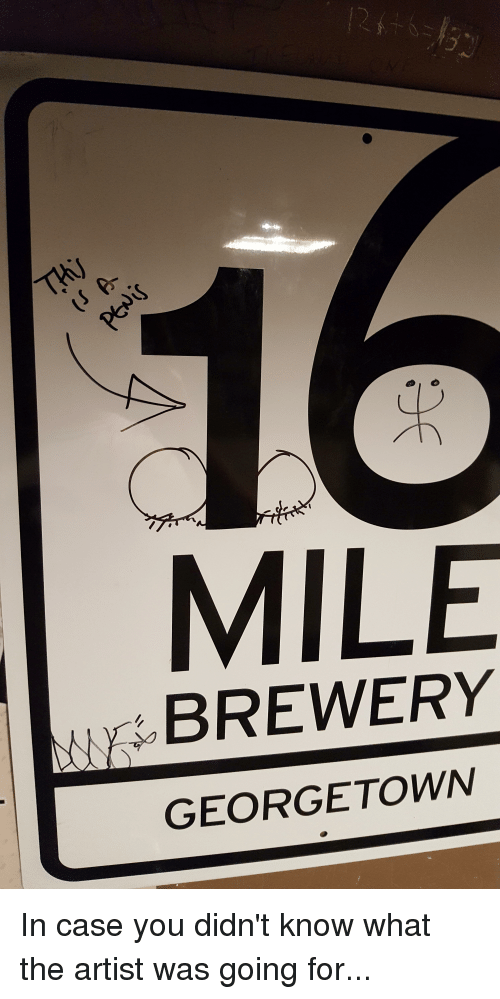 Funny Artist And Georgetown MILE BREWERY GEORGETOWN In Case You Didnt