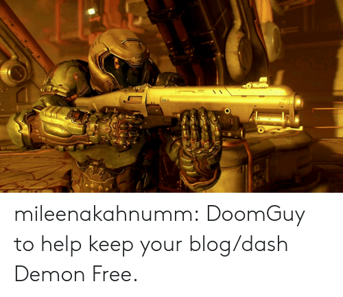 Tumblr, Blog, and Free: mileenakahnumm:  DoomGuy to help keep your blog/dash Demon Free.