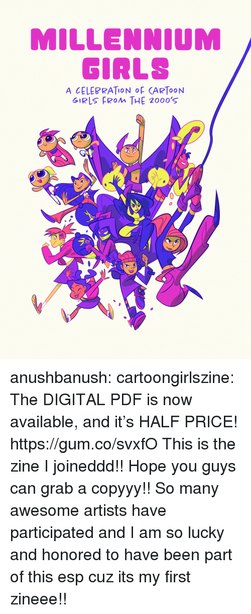 millennium: MILLENNIUM  GIRLS  A CELEBRATION OF CARTOON  GIRLS FROM THE 2000's anushbanush: cartoongirlszine:  The DIGITAL PDF is now available, and it's HALF PRICE!  https://gum.co/svxfO  This is the zine I joineddd!! Hope you guys can grab a copyyy!! So many awesome artists have participated and I am so lucky and honored to have been part of this esp cuz its my first zineee!!