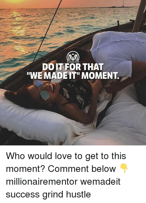 """momentous: MILLIONAIRE MENTOR  DO IT FOR THAT  """"WE MADEIT"""" MOMENT. Who would love to get to this moment? Comment below 👇 millionairementor wemadeit success grind hustle"""